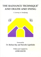 Book Cover: The Radiance Technique(R) and Death and Dying